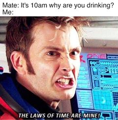 The Laws of Time Are Mine meme #2