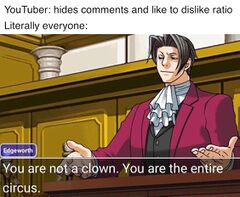You Are Not a Clown. You Are The Entire Circus meme #2