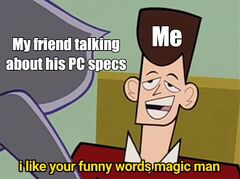 I Like Your Funny Words, Magic Man meme #1