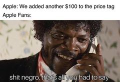 Shit Negro, That's All You Had To Say meme #4