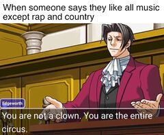 You Are Not a Clown. You Are The Entire Circus meme #3