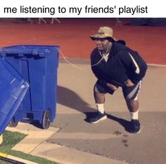 Listening to Trash meme #2