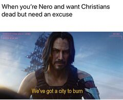 We've got a city to burn meme #2