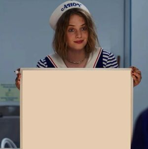 Robin from Stranger Things Holding a Whiteboard: blank meme template