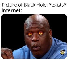 First Image of Black Hole meme #4
