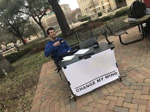 "Steven Crowder's ""Change My Mind"" Campus Sign: blank meme template"