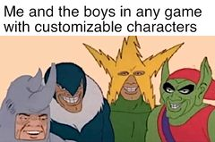 Me and the Boys meme #2